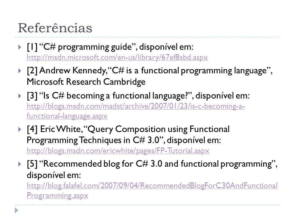 Referências [1] C# programming guide , disponível em: http://msdn.microsoft.com/en-us/library/67ef8sbd.aspx.